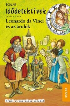 Fabian Lenk - Leonardo da Vinci és az árulók - Idődetektívek 20.