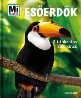 Alexandra Werdes - Esőerdők - A titokzatos zöld kincs