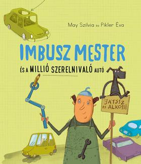 May Szilvia - Pikler Éva - Imbusz mester és millió szerelnivaló autó