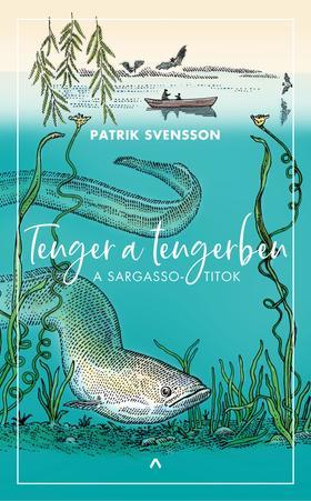 Patrik Svensson - Tenger a tengerben - A Sargasso-titok