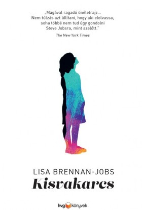 Lisa Brennan-Jobs - Kisvakarcs [eKönyv: epub, mobi]