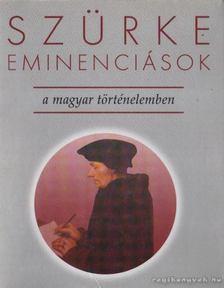 SZENTPÉTERI JÓZSEF - Szürke eminenciások a magyar történelemben [antikvár]