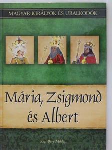 Fontos László - Mária, Zsigmond és Albert [antikvár]