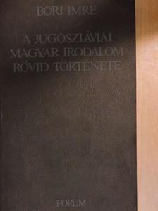 Bányai János - A jugoszláviai magyar irodalom rövid története [antikvár]