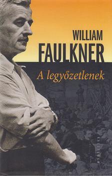 William Faulkner - A legyőzetlenek [antikvár]