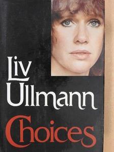Liv Ullmann - Choices [antikvár]