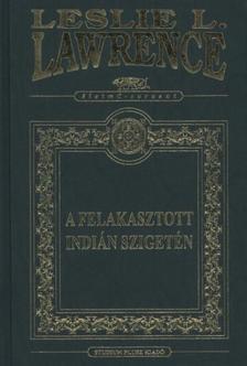 Leslie L. Lawrence - A felakasztott indián szigetén