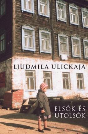Ljudmila Ulickaja - Elsők és utolsók [eKönyv: pdf, epub, mobi]