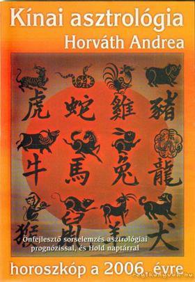 Horváth Andrea - Kínai asztrológia a 2006-os évre [antikvár]