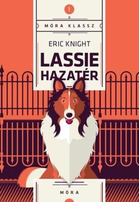 KNIGHT, ERIC - Lassie hazatér