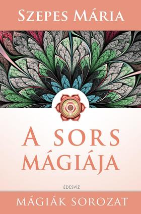 SZEPES MÁRIA - A sors mágiája