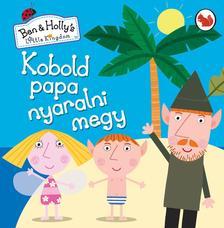 Kobold papa nyaralni megy (Ben és Holly apró királysága)