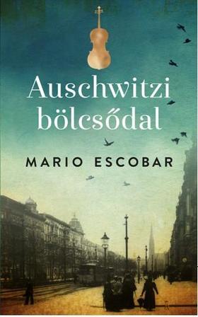Mario Escobar - Auschwitzi bölcsődal ###