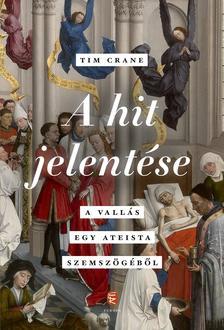 Crane, Tim - A hit jelentése - A vallás egy ateista szemszögéből
