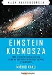 Michio Kaku - Einstein kozmosza - Tér- és időfelfogásunk Albert Einstein képzeletének tükrében [eKönyv: epub, mobi]