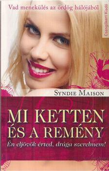 Syndie Maison - Mi ketten és a remény [antikvár]