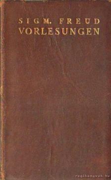 Sigmund Freud - Vorlesungen zur einführung in die Psychoanalyse III. kötet [antikvár]