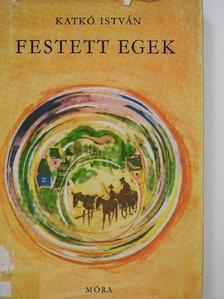Katkó István - Festett egek [antikvár]