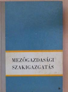 Dr. Békési Ferenc - Mezőgazdasági szakigazgatás [antikvár]