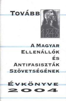A Magyar Ellenállók és Antifasiszták Szövetségének évkönyve 2004 [antikvár]