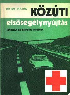 Pap Zoltán - Közúti elsődegélynyújtás [antikvár]