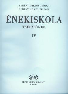 Kerényi Miklós György - ÉNEKISKOLA IV TÁRSASÉNEKEK