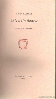 Erich Kästner - Szív a tükörben [antikvár]