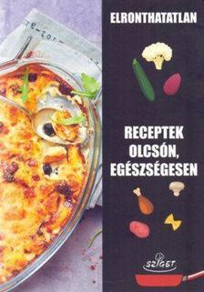 NINCS! - Elronthatatlan receptek olcsón, egészségesen