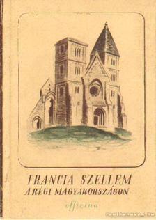Sötér István - Francia szellem a régi Magyarországon [antikvár]
