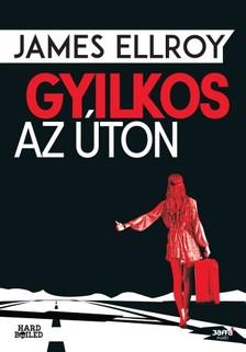 James Ellroy - Gyilkos az úton [eKönyv: epub, mobi]