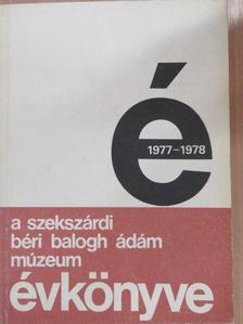 Andrásfalvy Bertalan - A szekszárdi Béri Balogh Ádám Múzeum évkönyve 1977-1978. [antikvár]