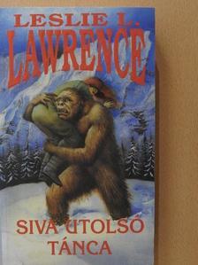 Leslie L. Lawrence - Siva utolsó tánca (dedikált példány) [antikvár]