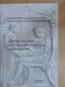 """Barabás Katalin - """"Lépten-nyomon házunk előtt vonul el a gyászmenet..."""" [antikvár]"""