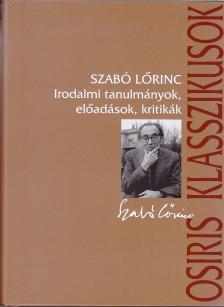Szabó Lőrinc - Irodalmi tanulmányok, előadások, kritikák [Nyári akció]