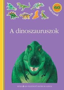 A dinoszauruszok - matricás foglalkoztatókönyv60 matricával