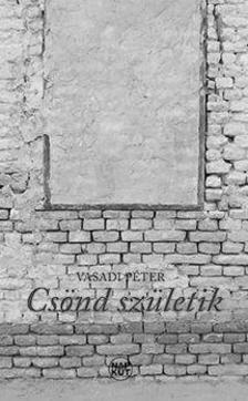 Vasadi Péter - Csönd születik