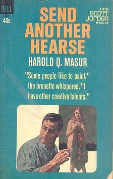 MASUR, HAROLD Q, - Send Another Hearse [antikvár]