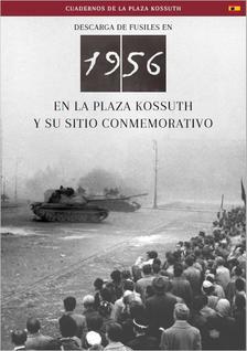 Németh Csaba - Descarga En 1956 En La Plaza Kossuth Y Su Sitio Conmemorativo