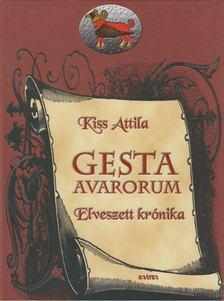 Kiss Attila - Gesta avarorum [antikvár]