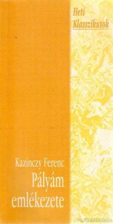 Kazinczy Ferenc - Pályám emlékezete [antikvár]