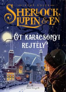 Irene Adler - Sherlock, Lupin és én - Öt karácsonyi rejtély