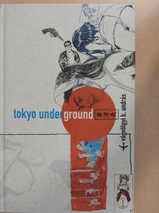 Vágvölgyi B. András - Tokyo Underground [antikvár]