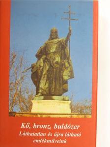Ablonczy László - Kő, bronz, buldózer [antikvár]