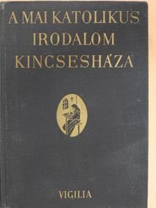 Balla Borisz - A mai katolikus irodalom kincsesháza I-II. [antikvár]