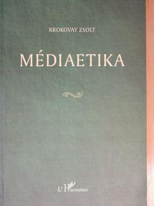 Krokovay Zsolt - Médiaetika [antikvár]