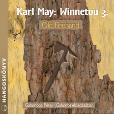 Karl May - Winnetou 3. - Old Firehand [eHangoskönyv]