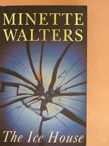 Minette Walters - The Ice House [antikvár]