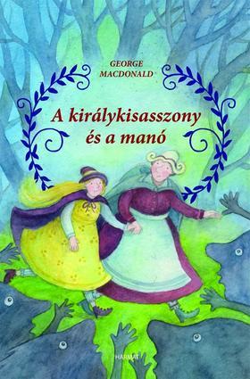 George MacDonald - A királykisasszony és a manó
