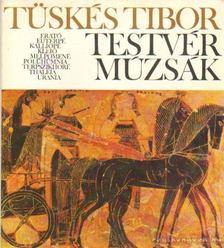 Tüskés Tibor - Testvér múzsák [antikvár]