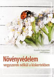 Elisabeth Koppenstein (GARTENleben) - Növényvédelem vegyszerek nélkül a kiskertekben